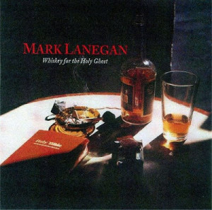 Mark Lanegan - Whiskey For The Holy Ghost A