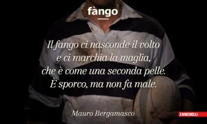 Fango Mauro Bergamasco Il fango ci nasconde il volto e ci marchia la maglia, che è come una seconda pelle. È sporco, ma non fa male