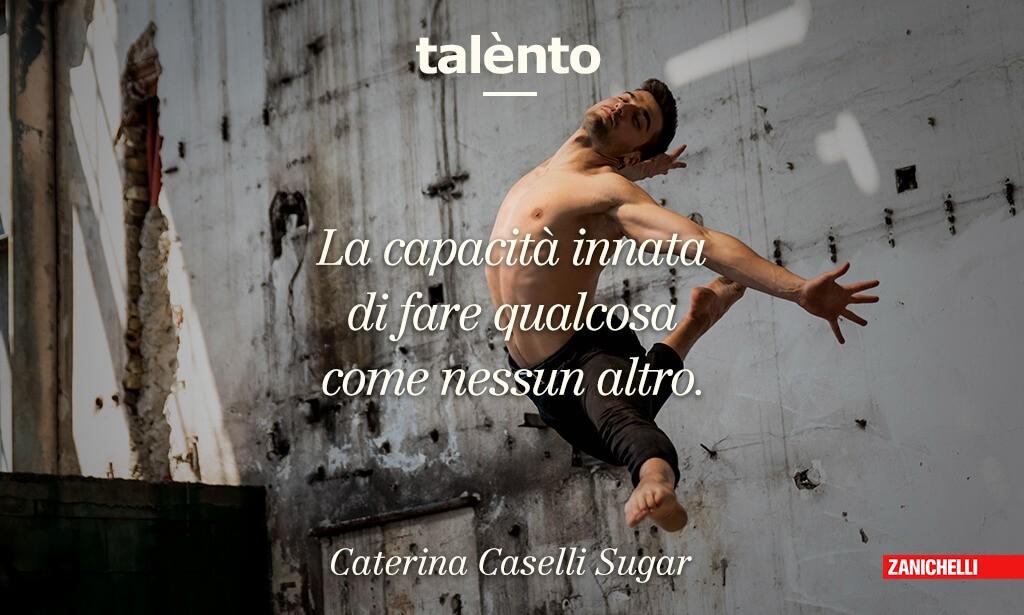 Talento. La capacità innata di fare qualcosa come nessun altro. Caterina Caselli Sugar